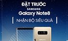 Đặt trước Galaxy Note 8 nhận bộ siêu quà