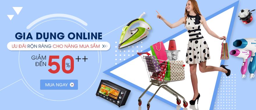 Gia dụng online - Ưu đãi rộn ràng giảm đến 50%