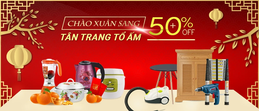 Chào đón Xuân sang - Tân trang tổ ấm ưu đãi đến 50%.