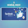 Khóa học Facebook Marketing từ A - Z