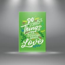 "Tranh canvas tạo động lực"" Do small things with great love "" tranh ý nghĩa W3367"