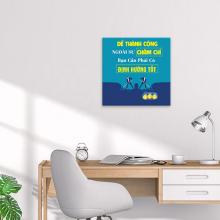"""Tranh canvas văn phòng """"Để thành công ngoài sự chăm chỉ bạn cần phải có định hướng tốt"""" W5864"""