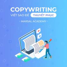 Khóa học Copywriting viết sao để thuyết phục người khác muốn đọc