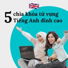 Khóa học 5 chìa khóa từ vựng Tiếng Anh đỉnh cao