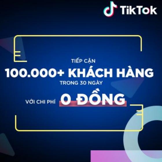 Khóa học TikTok Tiếp cận 100.000+ khách hàng trong 30 ngày với chi phí 0 đồng